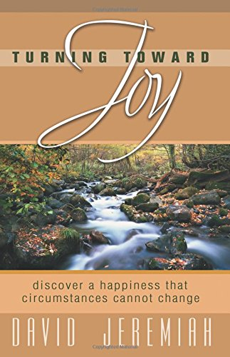 Turning Toward Joy (0781443660) by Jeremiah, David