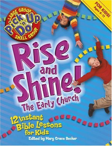 9780781443760: Rise and Shine! the Early Church: 12 Instant Bible Lessons for Kids (Pick-Up-N-Do)