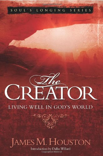 9780781444279: The Creator: Living Well in God's World (Volume 4, Soul's Longing Series)