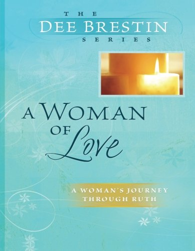 9780781444507: A Woman of Love (Dee Brestin's Series)