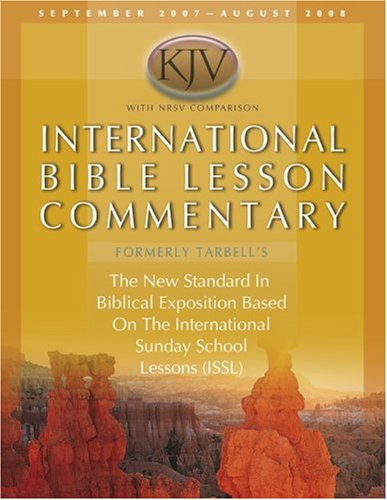 9780781445023: International Lesson Commentary: King James Version, with NRSV Comparison, The Standard in Biblical Exposition, Based on the International Sunday ... (David C. Cook Bible Lesson Commentary: KJV)