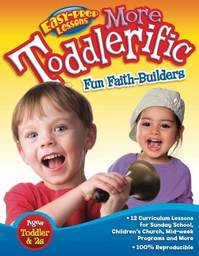 9780781445610: More Toddlerific!: Faith-Building Activities for Toddlers and Twos (Easy-Prep Lessons)