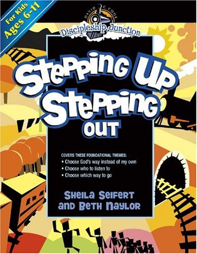 9780781445627: Stepping Up, Stepping Out: For Kids Ages 6 - 11