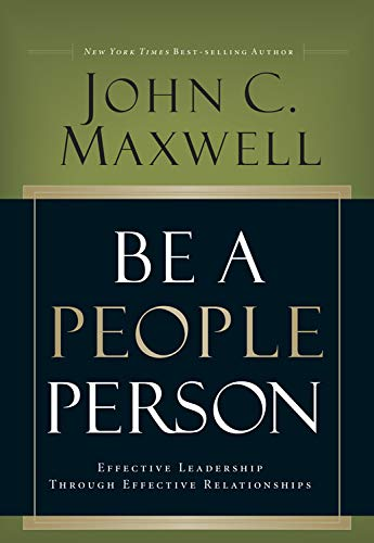 9780781448437: Be a People Person: Effective Leadership Through Effective Relationships