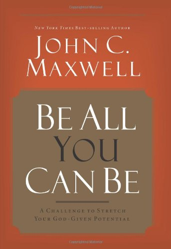 9780781448444: Be All You Can Be: A Challenge to Stretch Your God-Given Potential
