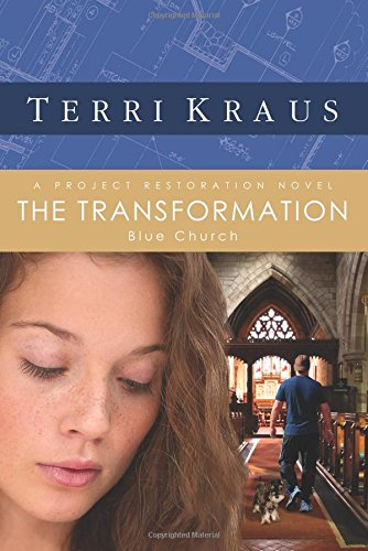 9780781448673: The Transformation: A Project Restoration Novel (Project Restoration Series)