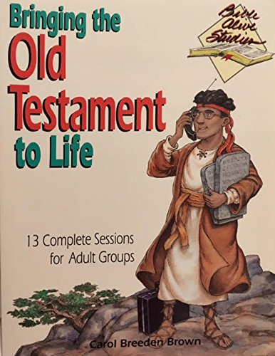 Bringing the Old Testament to life (Bible alive studies): Carol Breeden Brown
