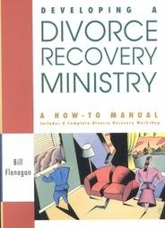 9780781450393: Developing a Divorce Recovery Ministry: A How-To-Manual Includes a Complete Divorce Recovery Workshop