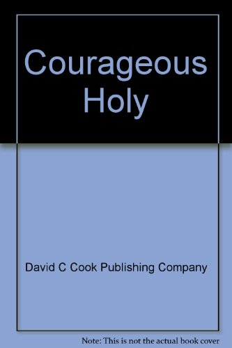 Courageous Holy (Value Builders): n/a
