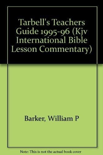 Tarbell's Teachers Guide 1995-96 (Kjv International Bible Lesson Commentary) (0781451256) by Barker, William P