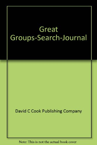 Great Groups-Search-Journal: David C Cook Publishing Company