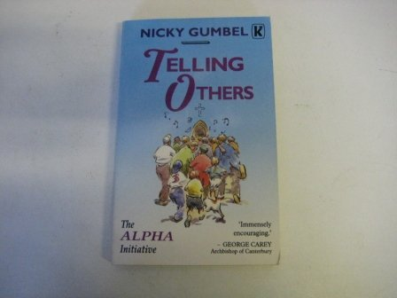 9780781452731: Telling Others: a Practical Approach to Sharing the Christain Fa ith