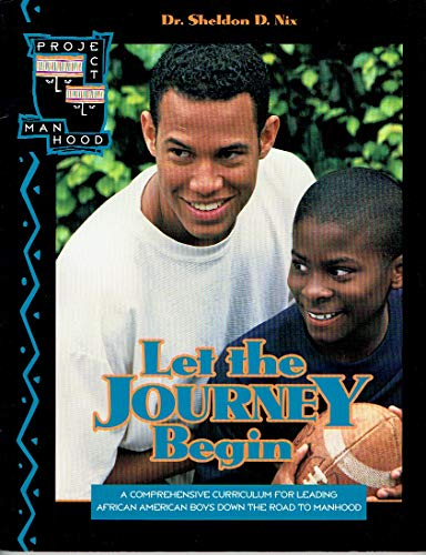 Let the Journey Begin, Leaders Guide: Men and Boys Journey Together Into What It Means to Be a Real...