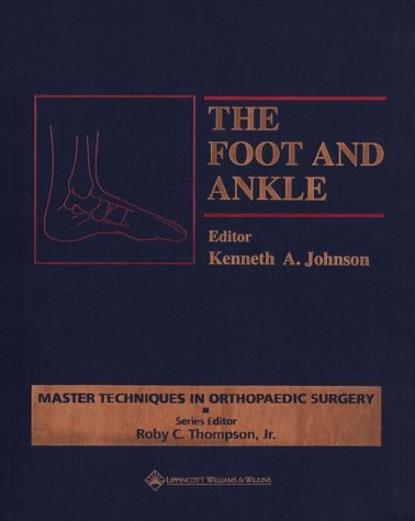 9780781700306: The Foot and Ankle (Master Techniques in Orthopaedic Surgery)