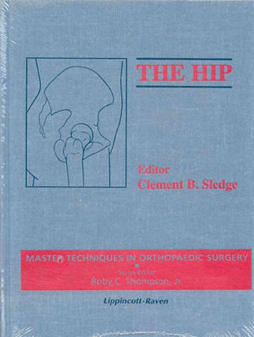 9780781700344: The Hip (Master Techniques in Orthopaedic Surgery)