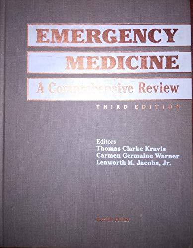 Emergency Medicine: A Comprehensive Review: Warner, Carmen Germaine, Kravis, Thomas Clarke