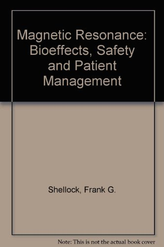 9780781701877: Magnetic Resonance: Bioeffects, Safety and Patient Management
