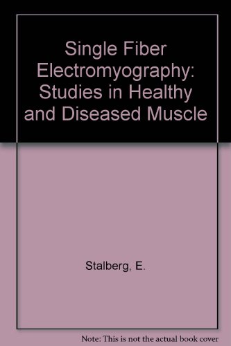 9780781702126: Single Fiber Electromyography: Studies in Healthy and Diseased Muscle