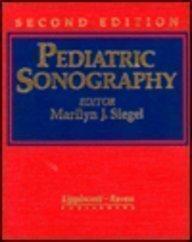 Pediatric Sonography: Editor-Marilyn J. Siegel