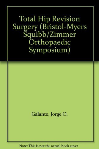 9780781702317: Total Hip Revision Surgery (Bristol-Myers Squibb/Zimmer Orthopaedic Symposium)
