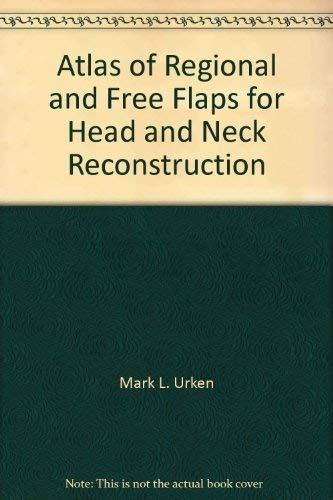 9780781702454: Atlas of Regional and Free Flaps for Head and Neck Reconstruction, Slides 1-368