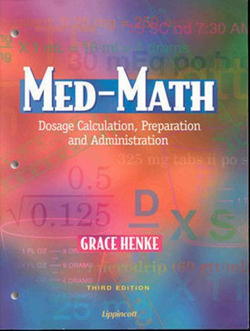 9780781710282: Med-Math: Dosage Calculation, Preparation, and Administration