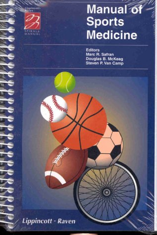 9780781712224: Manual of Sports Medicine (Lippincott Manual Series (Formerly known as the Spiral Manual Series))