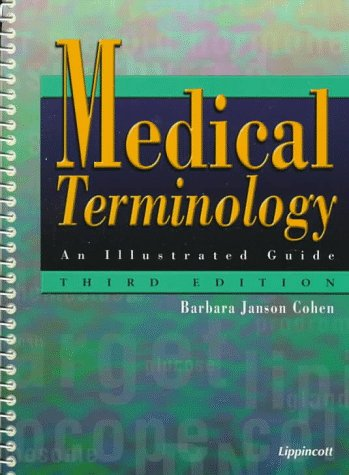 Medical Terminology: An Illustrated Guide: Barbara J. Cohen,