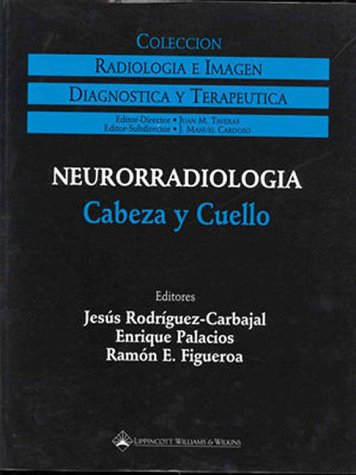 9780781714471: Neurorradiologia: Cabeza Y Cuello (Coleccion diagnostica y terapeutica: radiologia e imagen)