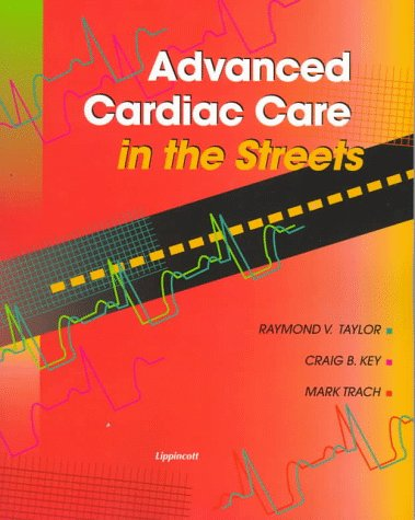 Advanced Cardiac Care in the Streets: Taylor BS EMT-P,
