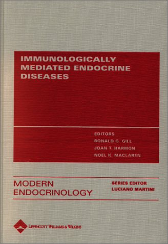 Immunologically Mediated Endocrine Diseases: Editor-Ronald G., Ph.D.