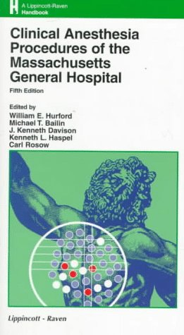 9780781715232: Clinical Anesthesia Procedures of the Massachusetts General Hospital: Department of Anesthesia & Critical Care, Massachusetts General Hospital, Harvard Medical School, Boston, MA