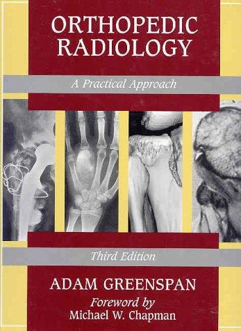 Orthopedic Radiology: A Practical Approach: Greenspan, Adam