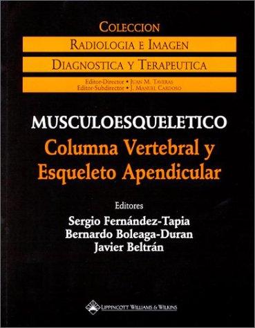 9780781716628: Musculo Esqueletico: Columna Vertebral Y Esqueleto Apendicular (Coleccion diagnostica y terapeutica: radiologia e imagen)