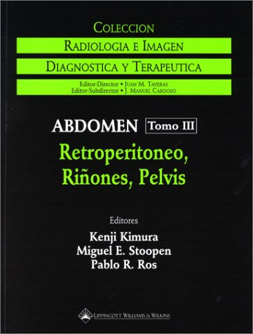 9780781716642: Abdomen, Volume 3: Retroperitoneum, Kidney, Pelvis (Spanish Edition)