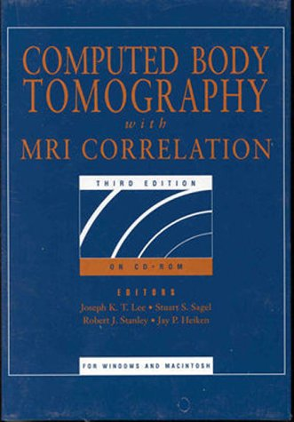 Computed Body Tomography with MRI Correlation (Electronic: Heiken, Jay P.,