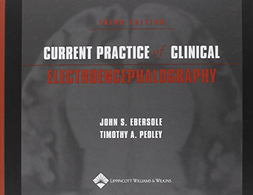 Current Practice of Clinical Electroencephalography: Ebersole, J S.