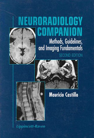 9780781716956: Neuroradiology Companion: Methods, Guidelines and Imaging Fundamentals (Radiology Companion S.)