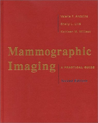 Mammographic Imaging: A Practical Guide: Valerie F Andolina,