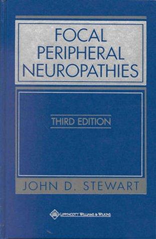 Focal Peripheral Neuropathies: Stewart, John D.