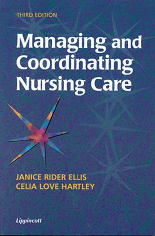 9780781717571: Managing and Coordinating Nursing Care
