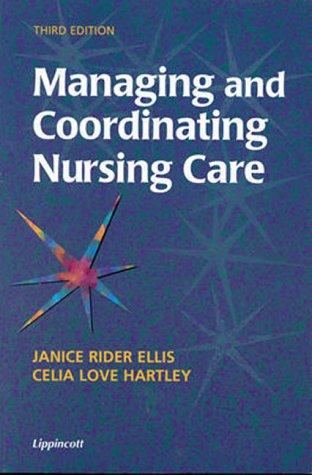 9780781717571: Managing and Coordinating Nursing Care