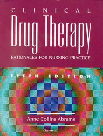 9780781718134: Clinical Drug Therapy: Rationales for Nursing Practice