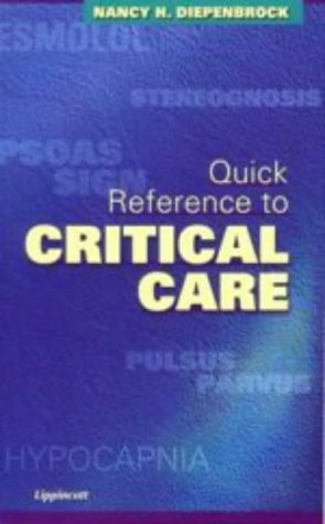 9780781718622: Quick Reference to Critical Care (Books)