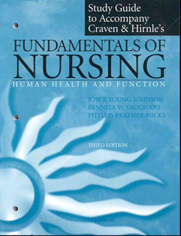 Study Guide to Accompany Fundamentals of Nursing: Human Health and Function (0781719119) by Craven, Ruth F.; Hirnle, Constance J.; Vaughans, Bennita W.; Prather-Hicks, Phyllis; Johnson, Joyce Young
