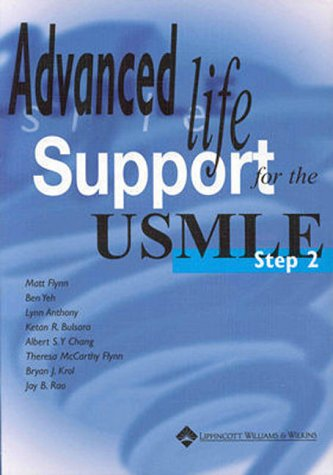 Advanced Life Support for the USMLE Step: Flynn, Matt; Yeh