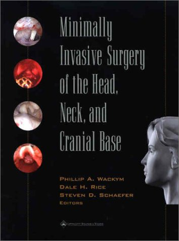 9780781720458: Minimally Invasive Surgery of the Head, Neck and Cranial Base