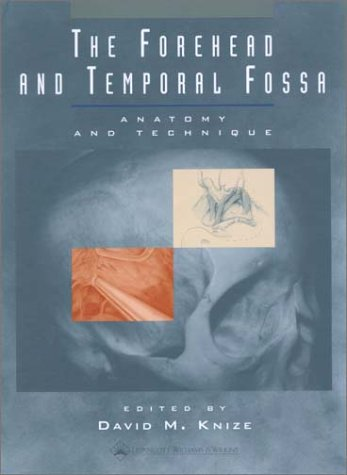 9780781720748: The Forehead and Temporal Fossa: Anatomy and Technique