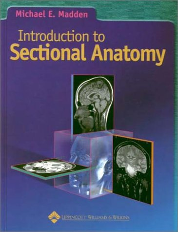 9780781721059: Introduction to Sectional Anatomy