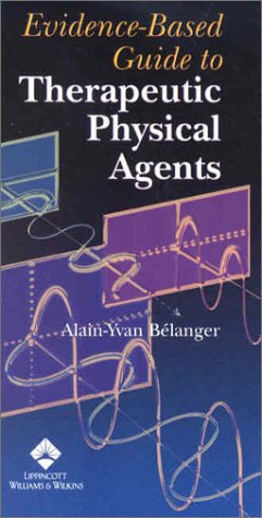 9780781721080: Evidence-Based Guide to Therapeutic Physical Agents